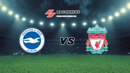 Nhận định nhà cái bóng đá trận Brighton vs Liverpool, 19h30 – 28/11