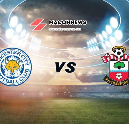 Soi kèo trận đấu Leicester City vs Southampton, 03h00 – 17/01