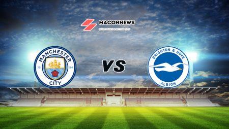 Soi kèo tỷ số trận đấu Manchester City vs Brighton, 01h00 – 14/01