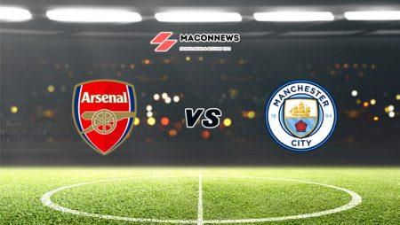Soi kèo FB88 trận đấu Arsenal vs Manchester City, 23h30 – 21/02