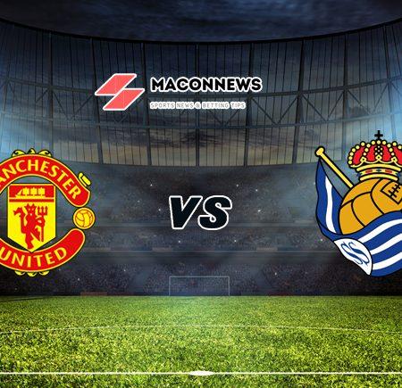 Soi kèo SBOBET trận Man United vs Real Sociedad, 03h00 – 26/02
