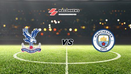 Soi kèo 188BET trận Crystal Palace vs Manchester City, 18h30 – 01/05