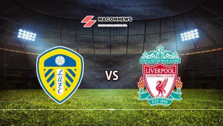 Soi kèo tỷ số VN88 trận Leeds United vs Liverpool, 02h00 – 20/04