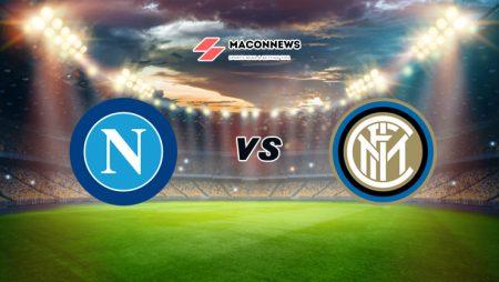 Soi kèo nhà cái 12BET trận Napoli vs Inter Milan, 01h45 – 19/04