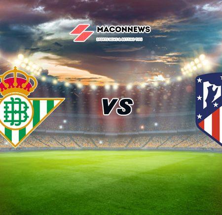 Soi kèo W88 trận Real Betis vs Atletico Madrid, 02h00 – 12/04