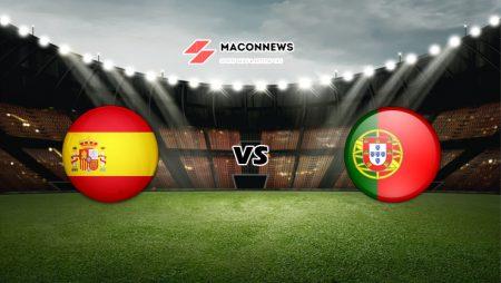 Soi kèo FB88 trận Tây Ban Nha vs Bồ Đào Nha, 00h30 – 05/06