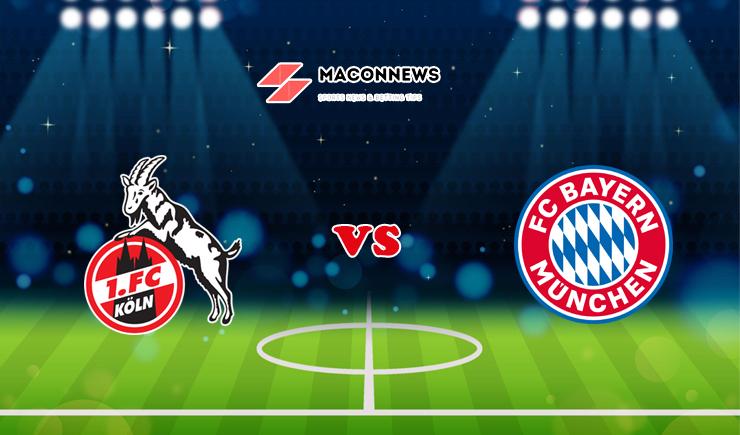 Soi kèo tỷ số W88 trận Cologne vs Bayern Munich, 21h00 – 17/07