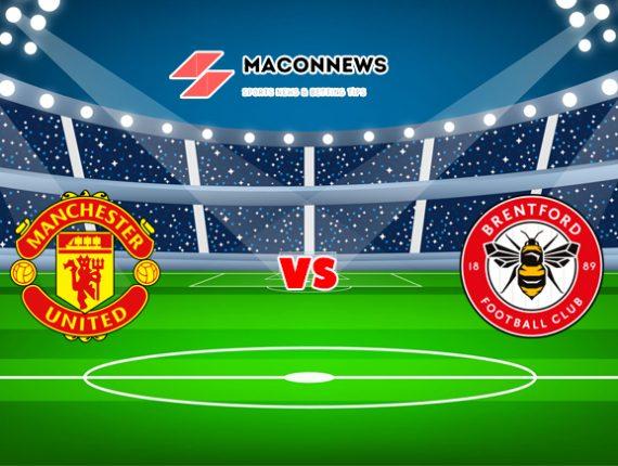 Soi kèo bóng đá trận Man United vs Brentford FC, 02h00 – 29/07