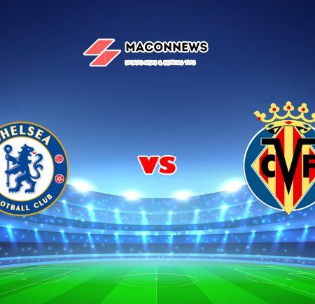 Soi kèo bóng đá FUN88 trận Chelsea vs Villarreal CF, 02h00 – 12/08