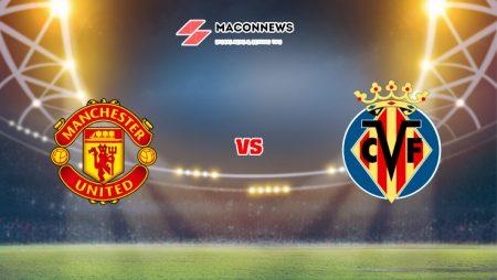 Soi kèo bóng đá V9BET trận Man United vs Villarreal, 02h00 – 30/09