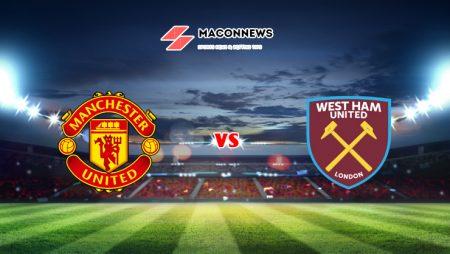 Soi kèo tỷ số W88 trận Man United vs West Ham, 01h45 – 23/09